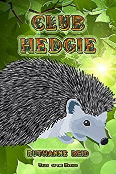 Club Hedgie (Among the Mythos) by [Reid, Ruthanne]