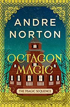 Octagon Magic (The Magic Sequence) by [Norton, Andre]
