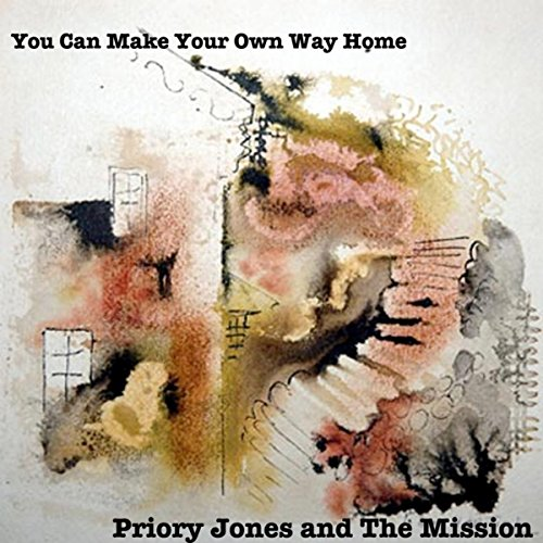 You Can Make Your Own Way Home By Priory Jones And The
