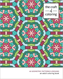 amazoncom the craft of coloring 60 geometric patterns designs an adult coloring book relaxing and stress relieving adult coloring books - Pattern Coloring Books