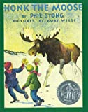 Honk the Moose, Phil Stong, 1930650361
