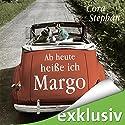 Ab heute heiße ich Margo Hörbuch von Cora Stephan Gesprochen von: Tanja Fornaro