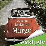 Ab heute heiße ich Margo | Cora Stephan