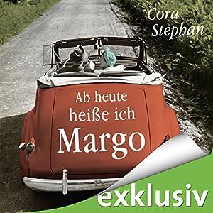 Ab heute heiße ich Margo Hörbuch
