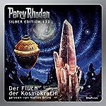 Der Fluch der Kosmokratin (Perry Rhodan Silber Edition 132)   Kurt Mahr,H. G. Ewers,Clark Darlton,William Voltz