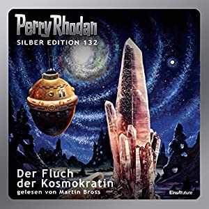Der Fluch der Kosmokratin (Perry Rhodan Silber Edition 132) Hörbuch