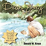 Dear Joey, Donald W. Kruse, 1596634596