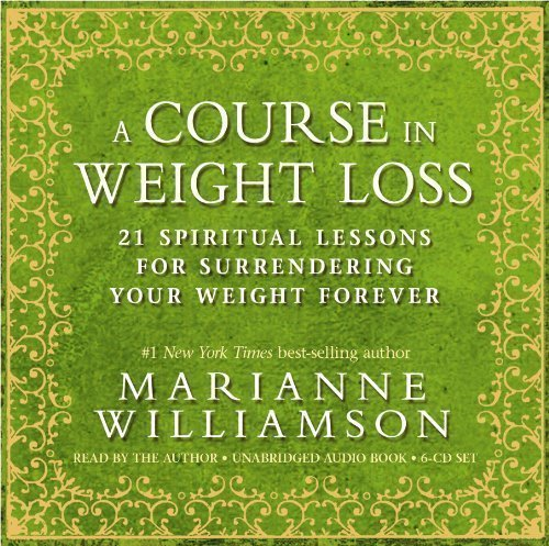 A Course In Weight Loss 6 Cd 21 Spiritual Lessons For Surrendering
