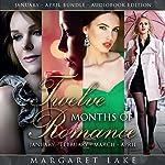 Twelve Months of Romance: January, February, March, April: Twelve Months of Romance Boxed Set, Book 1 | Margaret Lake