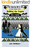 Building The Empire (The Dancing Wolf Book 4)