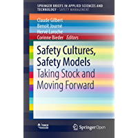 Safety Cultures, Safety Models: Taking Stock and Moving Forward (SpringerBriefs in Applied Sciences and Technology)