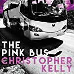 The Pink Bus | Christopher Kelly