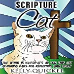 Scripture Cat: The Word Is Where It's at for This Cat, Featuring Paws for Reflection Bible Study | Kelly Quickel