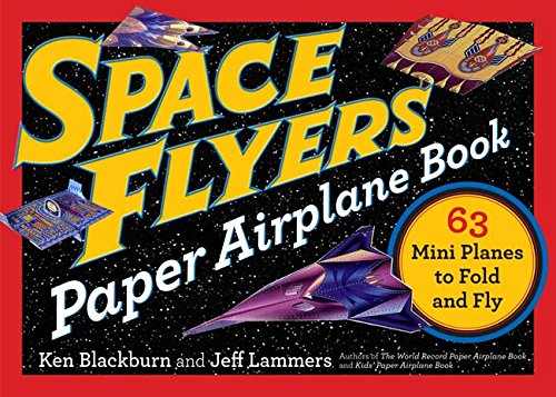 Space Flyers Paper Airplane Book: 63 Mini Planes to Fold and Fly (Paper Airplanes) for $<!--$6.58-->