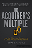 The Acquirer's Multiple: How the Billionaire Contrarians of Deep Value Beat the Market (English Edition)