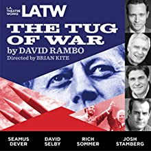 The Tug of War Performance by David Rambo Narrated by Matthew Arkin, Hugo Armstrong, Seamus Dever, Matthew Floyd Miller, James Morrison, David Selby