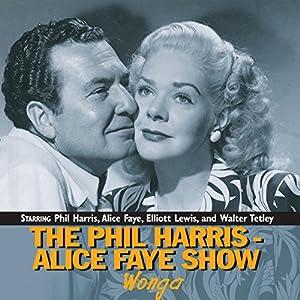 The Phil Harris-Alice Faye Show: Wonga Radio/TV Program