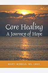 Core Healing: A Journey of Hope Paperback