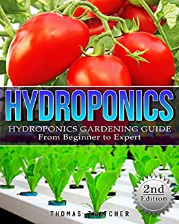 {* ZIP *} Hydroponics: Hydroponics Gardening Guide - From Beginner To Expert (Hydroponics, Aquaponics, Self Sufficiency, Homesteading, Gardening, Horticulture, Cannabis). tiempo citada servers protein history