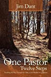 One Pastor, Twelve Steps, Jim Dant, 0983986347