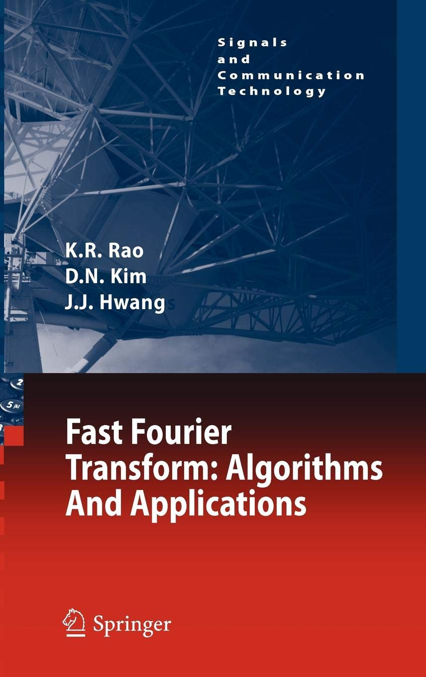 Fast Fourier Transform - Algorithms and Applications (Signals and