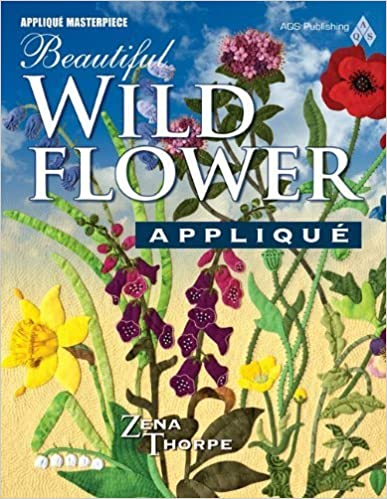 Book Beautiful Wildflower Applique by Thorpe [American Quilter's Society,2011] (Paperback)