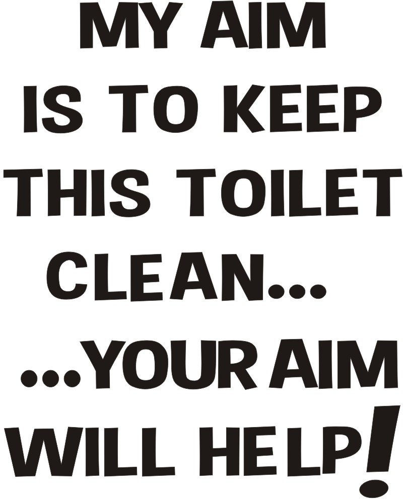 My Aim is to keep this Toilet clean        your aim will help  funny joke bathroom  toilet seat sticker transfer black text approx 3 5x5   Amazon co uk. My Aim is to keep this Toilet clean        your aim will help