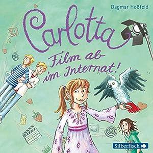 Film ab im Internat! (Carlotta 3) Hörbuch