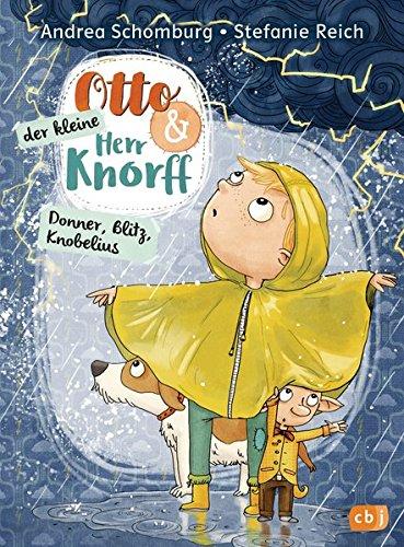 Otto und der kleine Herr Knorff - Donner, Blitz, Knobelius (Die Otto und der kleine Herr Knorff-Reihe, Band 3)