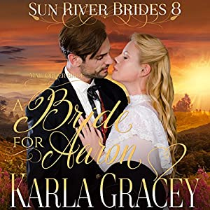 Mail Order Bride: A Bride for Aaron Audiobook