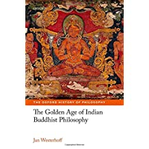 The Golden Age of Indian Buddhist Philosophy