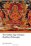 The Golden Age of Indian Buddhist Philosophy (The Oxford History of Philosophy)