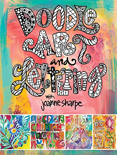 Doodle Art and Lettering with Joanne Sharpe: Inspiration and Techniques for Personal Expression ()
