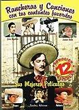 RANCHERAS Y CANCIONES CON TUS CANTANTES FAVORITOS [12 PELICULAS] DUELO EN EL DORADO & EL AMOR LLEGO A JALISCO & CAMINO DE SACRAMENTO & LA CAPTURA DE GABINO BARRERA & UNA NORTENA BRAVA & AHORA SOY RICO & ECHAME A MI LA CULPA & AVENTURERA & POKER DE REINAS & REVOLVER SANGRIENTO & LA CONQUISTA DEL DORADO & LA COLINA DE LA MUERTE