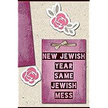 New Jewish Year Same Jewish Mess: Writing Journal Rosh Hashanah Composition Notebook Book Gift For Women/ Teens / Girls