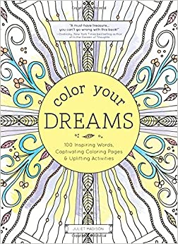 Color Your Dreams 100 Inspiring Words Captivating Coloring Pages And Uplifting Activities Adult Books