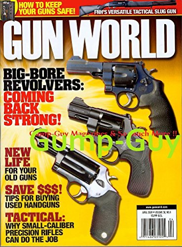 (Gun World April 2009 Vol 50 No 4 BIG-BORE REVOLVERS: COMING BACK STRONG! How To Keep Your Guns Safe!)