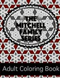 Mitchell Family Series Adult Coloring Book (Volume 10)