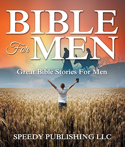Bible For Men: Great Bible Stories For Men por Speedy Publishing