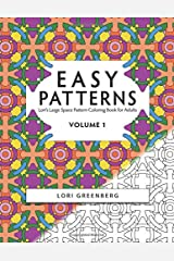 Easy Patterns (Lori's Large Space Coloring Books for Adults) (Volume 1) Paperback