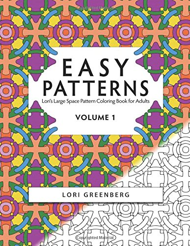 Read Online Easy Patterns (Lori's Large Space Coloring Books for Adults) (Volume 1) pdf