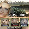 Dying Covenant: The Complete Series Audiobook by Amanda M. Lee Narrated by Erin DeWard