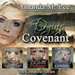 Dying Covenant: The Complete Series | Amanda M. Lee