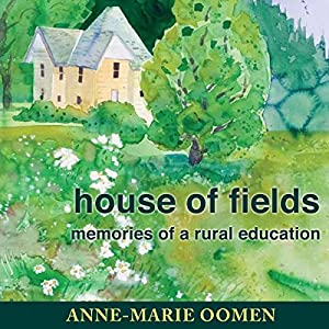 House of Fields: Memories of a Rural Education Audiobook