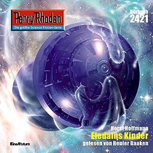 ELEDAINS Kinder (Perry Rhodan 2421) Hörbuch