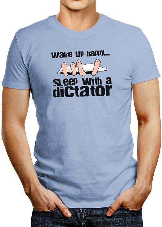 Idakoos Wake up Happy Sleep with a Dictator Camiseta: Amazon ...