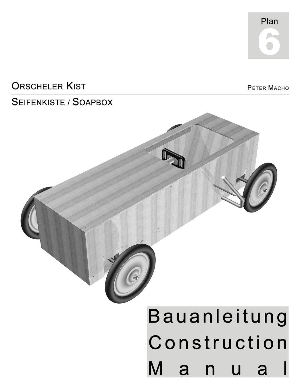 Orscheler Kist - Seifenkisten Bauanleitung dt./engl.: Soapbox Construction Manual ger./engl.
