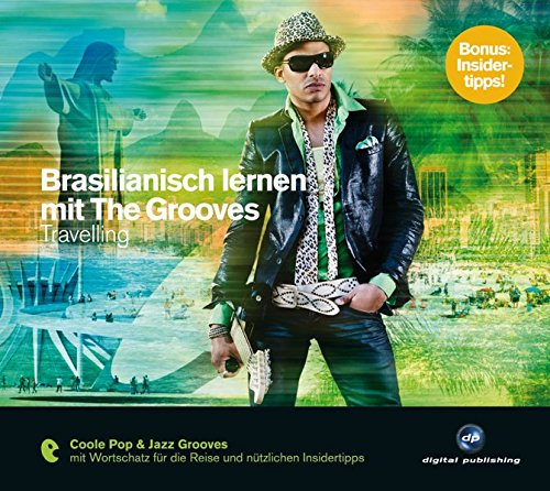Brasilianisch Lernen Mit The Grooves  Travelling.Coole Pop And Jazz Grooves   Audio CD Mit Booklet  The Grooves Digital Publishing