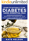 How to naturally cure diabetes using essential oils: Discover the essential oils that cures diabetes naturally