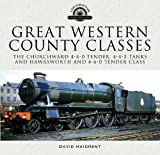 Great Western, County Classes: The Churchward 4-4-0s, 4-4-2 Tanks and Hawksworth 4-6-0s (Locomotive Portfolio)